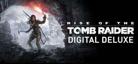 Rise of the Tomb Raider: Digital Deluxe Edition - Steam