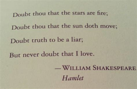 Doubt thou the stars are fire; Doubt thou that the sun