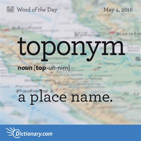 toponym - Word of the Day | Dictionary