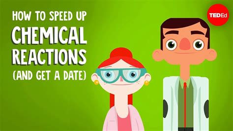 How to speed up chemical reactions (and get a date