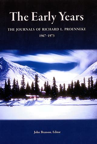 The Early Years: The Journals of Richard Proenneke, 1967